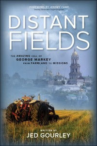 The Amazing Call of George Markey from Farmland to Missions